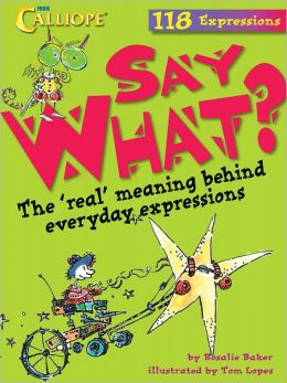 Say What? The 'Real' Meaning Behind Everyday Expressions
