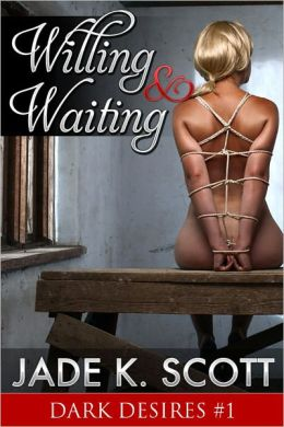 Willing and Waiting: An Erotic BDSM Sex Story
