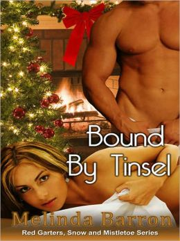 Bound by Tinsel [A Red Garters, Snow and Mistletoe Tale]
