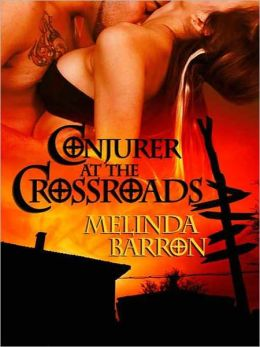 Conjurer at the Crossroads (Paranormal Romance) (Ghost Seekers Series, Book Four) by Melinda Barron