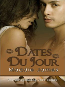Dates du Jour [Matchmaking Chef Series Book Three]