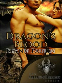 Dragon's Blood [Paranormal Shapeshifter Romance, Cruentus Dragons Series Book 1] by Brynn Paulin
