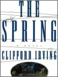Book Cover Image. Title: THE SPRING, Author: Clifford Irving