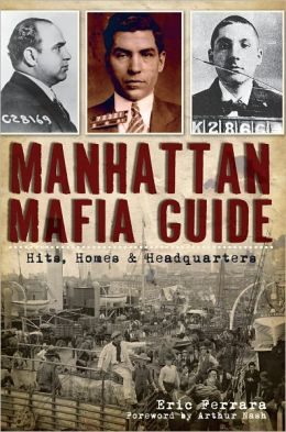 Manhattan Mafia Guide: Hits, Homes & Headquarters
