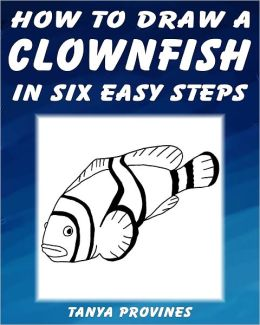 How To Draw A Clownfish In Six Easy Steps
