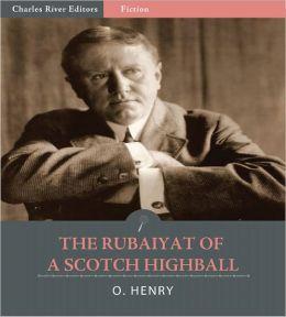 The Rubaiyat of a Scotch Highball (Illustrated)