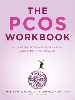 THE PCOS WORKBOOK: YOUR GUIDE TO COMPLETE PHYSICAL AND EMOTIONAL HEALTH