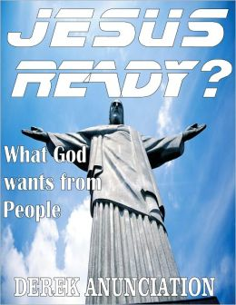 JESUS READY? What God Wants From People