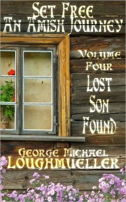 An Amish Journey - Set Free - Volume 4 - Lost Son Found