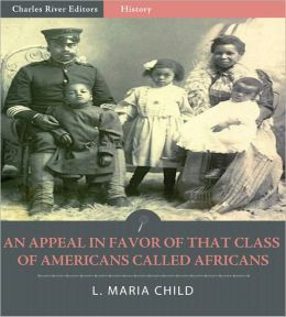 An Appeal in Favor of That Class of Americans Called Africans (Illustrated)