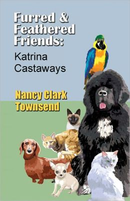 Furred & Feathered Friends: Katrina Castaways