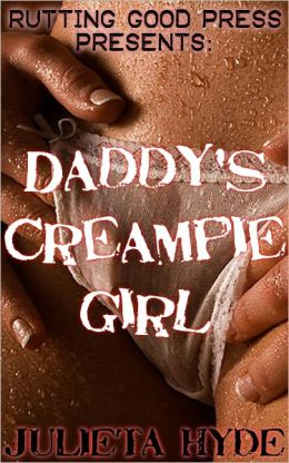 Daddy's Creampie Girl
