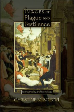 Images of Plague and Pestilence: Iconography and Iconology