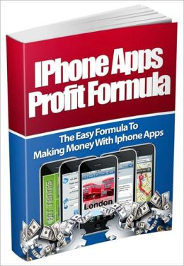 Iphone Apps Profit Formula - The Easy Formula To Making Money With Iphone Apps