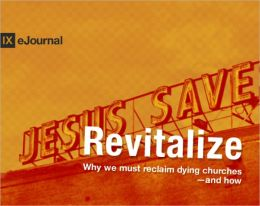 Revitalize: Why We Must Reclaim Dying Churches - and How
