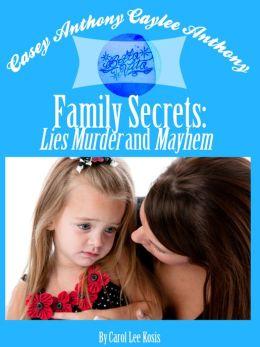 Casey ANTHONY Caylee ANTHONY Bella Vita Family Secrets Lies Murder And Mayhem