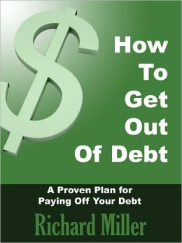 How To Get Out Of Debt: A Proven Plan For Paying Off Your Debt