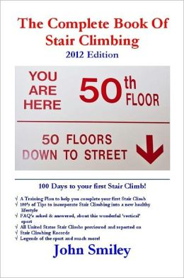The Complete Book Of Stair Climbing 2012 Edition