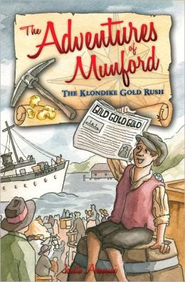 The Adventures of Munford: The Klondike Gold Rush