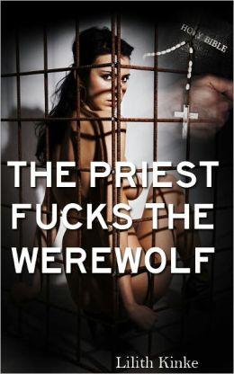 The Priest Fucks the Werewolf