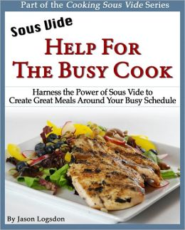 Sous Vide: Help for the Busy Cook