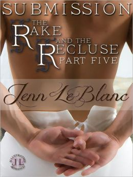 SUBMISSION : The Rake And The Recluse (a time travel romance)