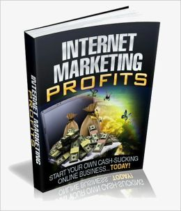Internet Marketing Profits - Start Your Own Cash Sucking Online Business... Today!