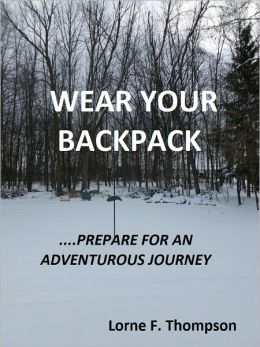 WEAR YOUR BACKPACK--Prepare for an Adventurous Journey