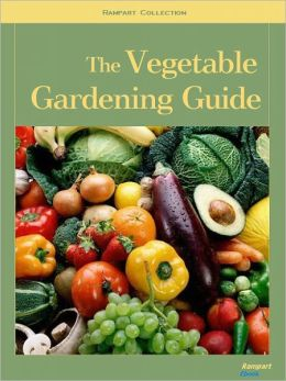 The Vegetable Gardening Guide