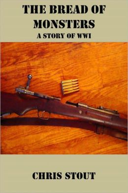 The Bread of Monsters (A Short Story of World War One)