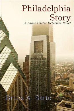 Philadelphia Story: A Lance Carter Detective Novel