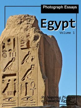 99 Pictures of Egypt, Photograph Essays, Vol. 1