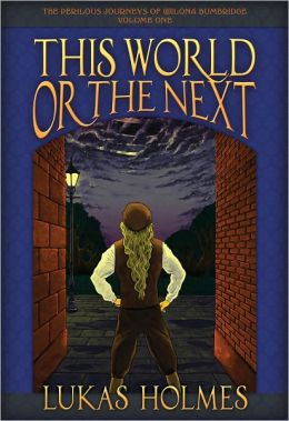 This World or the Next: The Perilous Journeys of Wilona Bumbridge #1