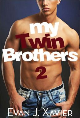 My Twin Brothers 2 (Gay Erotic Stories #8) (All in the Family)