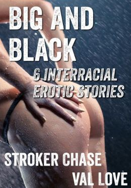 Big and Black (6 Interracial Erotic Stories)
