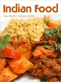 Indian Food: All About Indian Food