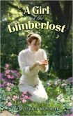 A Girl of the Limberlost: A Romance/Nature Classic By Gene Stratton Porter!
