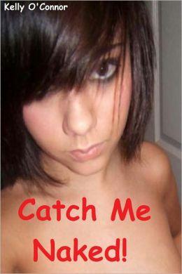 Catch Me Naked!