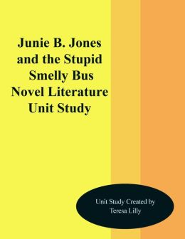 Junie B. Jones and the Stinky Smelly Bus Novel Unit Study