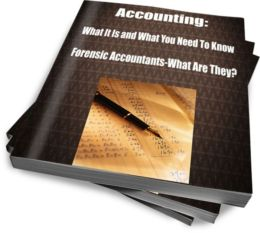 Accounting: What it is and What You Need To Know Forensic Accountants-What Are They