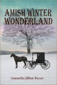 Book Cover Image. Title: Amish Winter Wonderland:  BOOK TWO (Jacob's Daughter, An Amish, Christian Romance), Author: Samantha Jillian Bayarr