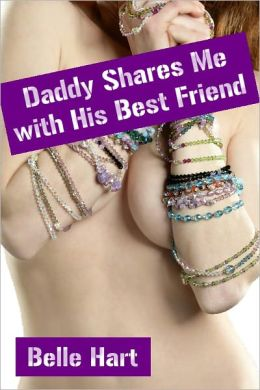 Daddy Shares Me with His Best Friend