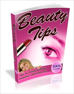 Health And Beauty Tips - Tips On Beauty Make Up, Cosmetics, Skin Care...etc