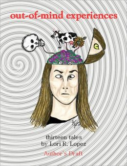 Out-Of-Mind Experiences: Thirteen Tales