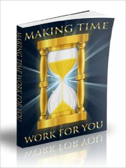 Making Time Work With You