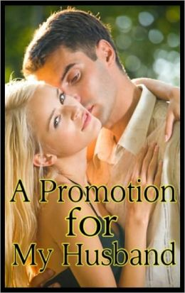A Promotion For my Husband - Adult Erotic Story