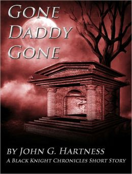 Gone Daddy Gone - A Black Knight Short Story