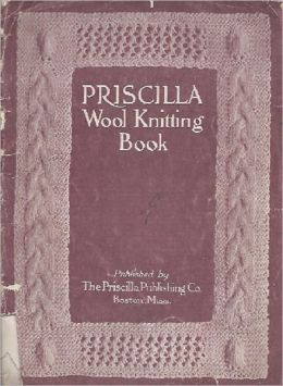 The Priscilla Wool Knitting Book