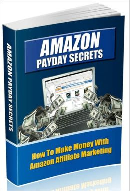 A Profitable Opportunity To Earn A Huge Amount Of Money - Amazon Payday Secrets - How To Make Money With Amazon Affiliate Marketing