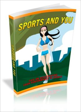 Sports And You - Tips On Accelerating Your Performance In Sports